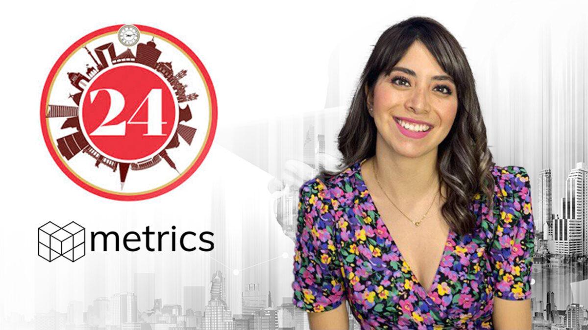 24 Horas, Agenda Pública, Conversación Digital, Colaboraciones, Tendencias, Stakeholders, Samantha Alcazar, Metrics, Metricser