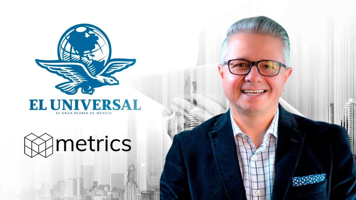 Metrics, Metricser, Colaboraciones, EL Universal, Conversación digital